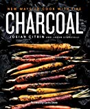 Charcoal: New Ways to Cook with Fire: A Cookbook