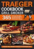 Traeger Grill Smoker Cookbook for Beginners 2022: 365...