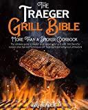 The Traeger Grill Bible • More Than a Smoker...