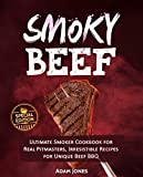 Smoky Beef: Special Edition: Ultimate Smoker Cookbook...