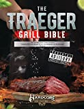 The Traeger Grill Bible : The Total Wood Pellet Smoker...