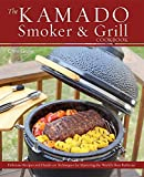 The Kamado Smoker and Grill Cookbook: Recipes and...