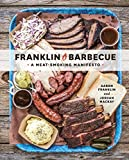Franklin Barbecue: A Meat-Smoking Manifesto [A...