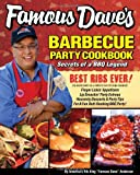 Famous Dave's Barbecue Party Cookbook: Secrets of a BBQ...