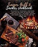 Traeger Grill & Smoker cookbook: The Essential...